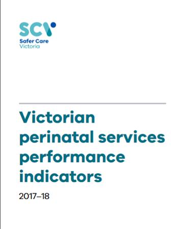 Safer Care Victoria - Victorian perinatal services performance indicators report